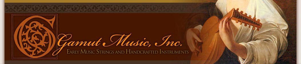 Gamut Music, Inc. |  Early Music Strings and Historical Instruments